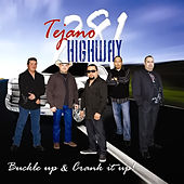 Buckle Up & Crank It Up! by Tejano Highway 281