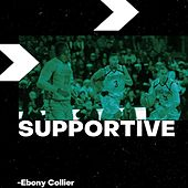 Supportive by Ebony Collier