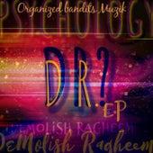 DR.? the Ep von Demolish Ragheem