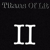 Titans Of Lit II von Titans Of Lit