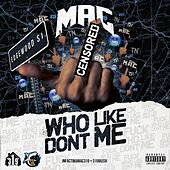 Fuck Who Don't Like Me by Mac