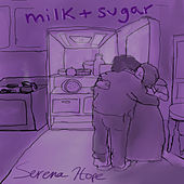 Milk + Sugar de Serena Hope