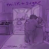 Milk + Sugar by Serena Hope