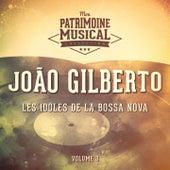 Les idoles de la bossa nova : João Gilberto, Vol. 3 de João Gilberto