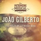 Les idoles de la bossa nova : João Gilberto, Vol. 1 de João Gilberto