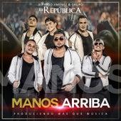 Manos Arriba by Alfredo Jiménez y Grupo la República