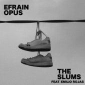 The Slums de Efrain Opus
