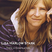 Then: A Compilation by Lisa Harlow Stark
