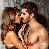 Best Love Songs '80's Essentials von DJ Hitmix