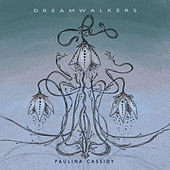 Dreamwalkers by Paulina Cassidy