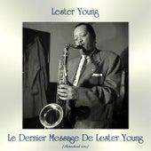 Le Dernier Message De Lester Young (Remastered 2019) von Lester Young