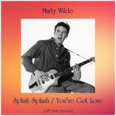 Splish Splash / You've Got Love (All Tracks Remastered) by Marty Wilde
