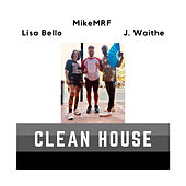 Clean House by MikeMRF, Lisa Bello, Justin Waithe