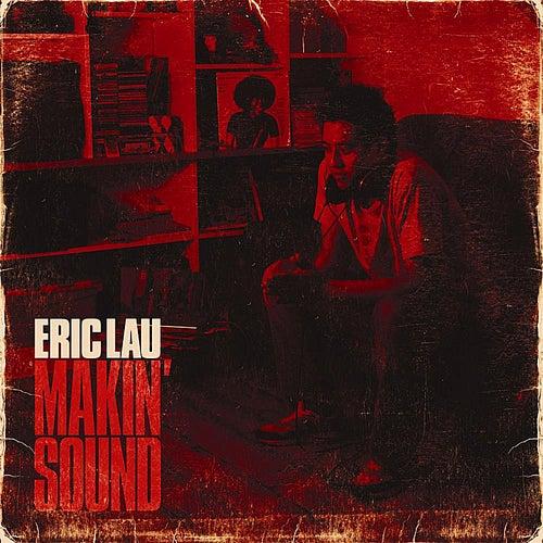 Makin' Sound by Eric Lau
