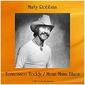 Tennessee Toddy / Mean Mama Blues (All Tracks Remastered) von Marty Robbins