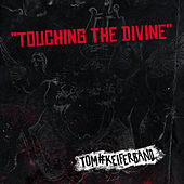 Touching the Divinve by Tom Keifer