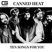 Ten songs for you by Canned Heat