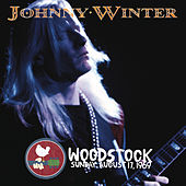 Woodstock Sunday August 17, 1969 (Live) by Johnny Winter