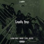Loyalty Boyz by Bulper