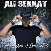 Dreaming with a Broken Heart de Ali Sekkat