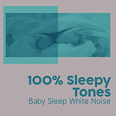 100% Sleepy Tones by Baby Sleep White Noise