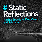 # Static Reflections de Healing Sounds for Deep Sleep and Relaxation