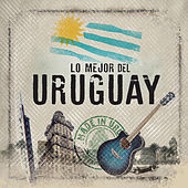 Lo Mejor del Uruguay by Various Artists