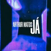 Já de Arthur Matos