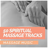 50 Spiritual Massage Tracks von Massage Music
