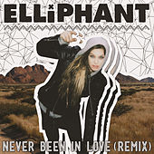 Never Been In Love (Remixes) by Elliphant