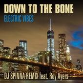 Electric Vibes (DJ Spinna Remix) de Down to the Bone