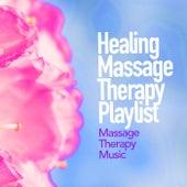 Healing Massage Therapy Playlist von Massage Therapy Music