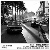 Take It Down (Remix) [feat. Voice, Nadia Batson, MX Prime, Ravi B, Lyrikal, Angela Hunte, Ricardo Drue & Ziggy Rankin] by Dloxx