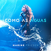 Como as Águas de Marine Friesen