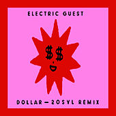 Dollar (20syl Remix) by Electric Guest
