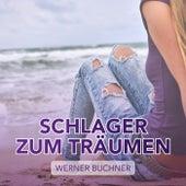 Schlager zum Träumen de Werner Buchner