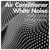 Air Conditioner White Noise by Baby Sleep White Noise