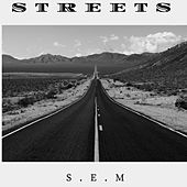 S.E.M by Streets