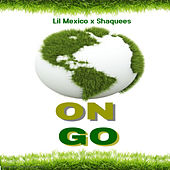 On Go by Lil Mexico