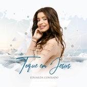 Toque em Jesus de Eduarda Conrado