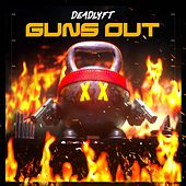 Guns Out di Deadlyft