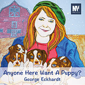 Anyone Here Want a Puppy? by George Eckhardt