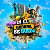 En La Habana Se Queda by Alex Duvall