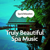 Truly Beautiful Spa Music by S.P.A