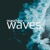 Waves. von Maschine