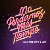 No Perdamos Más Tiempo by Drake Bell