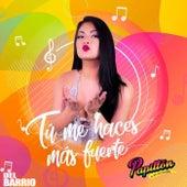 Tu Me Haces Más Fuerte by Papillon