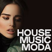 House Music Moda by Various Artists