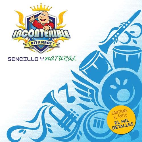 Sencillo Y Natural by La Incontenible Banda Astilleros