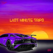 Last Minute Trips by Ernie